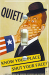 Quiet Shut Your Face Know Your Place WWll Propaganda Poster